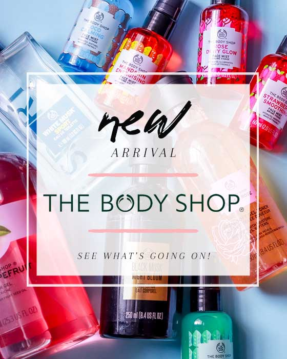 New Arrivals - The Body Shop!